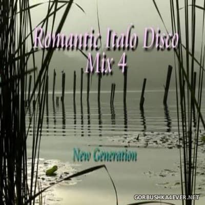 New Generation Romantic Italo Disco Mix 4 [2016]