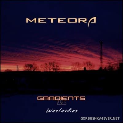 Meteora - Gradients II ''Westerlies'' [2016]