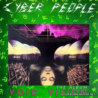 Cyber People - Void Vision (The Album) [2016]