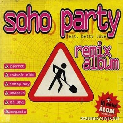 Soho Party Feat. Betty Love - Remix Album [1996]