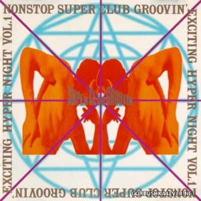 Nonstop Super Club Groovin' Exciting Hyper Night vol 01 [1992]