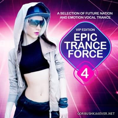 Epic Trance Force vol 4 (VIP Edition) [2016]