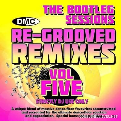 [DMC] Re-Grooved Remixes (The Bootleg Sessions) vol 05 [2016]