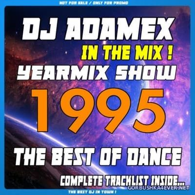 DJ Adamex - Yearmix Show 1995 (The Best Of Dance) [2016]