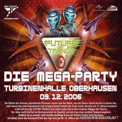 Future Trance Mega Party - Live At Turbinenhalle [2006]