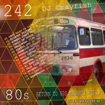 DJ Crayfish - Return To 80's Megamix vol 03 [2016]