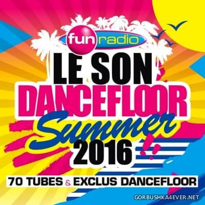 [Fun Radio] Le Son Dancefloor Summer [2016] / 3xCD