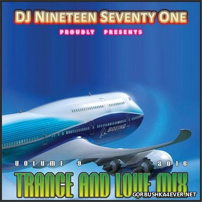 DJ Nineteen Seventy One - Trance & Love Mix vol 9 [2016]