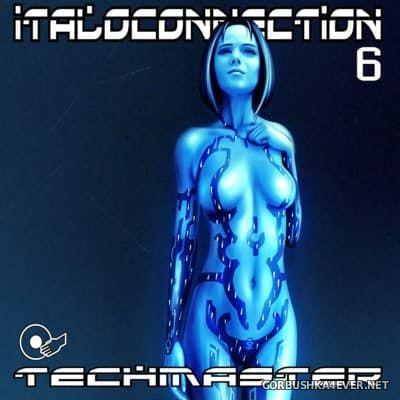DJ Techmaster - Italoconnection Mix VI [2016]