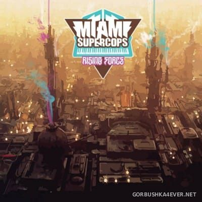 Miami Supercops - Rising Force [2014]