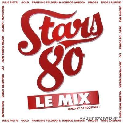 DJ Nocif - Stars 80 Le Mix [2016]