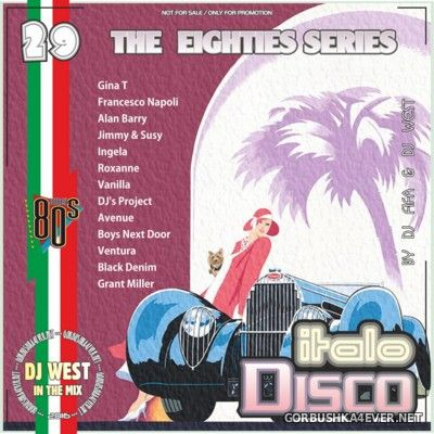 [The Eighties Series] ItaloDisco Mix vol 29 [2016] by DJ West