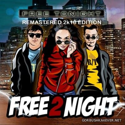 Free 2 Night - Free Tonight [2016] Remastered Edition