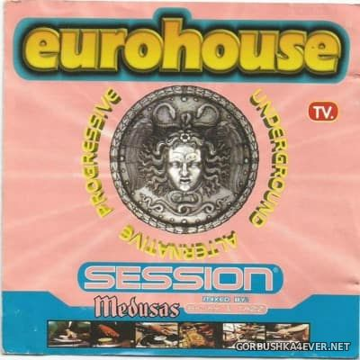 Eurohouse Session ''Medusas'' [1998] Mixed By B-Jay & Tazz