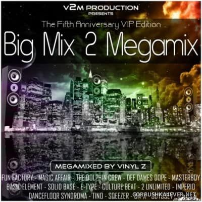 Big Mix 2 Megamix (VIP Edition 2016) by Vinyl Z