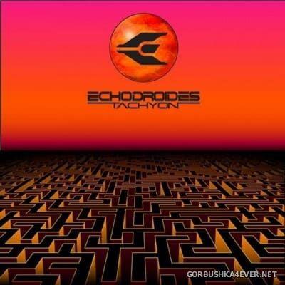 EchoDroides - Tachyon [2016]