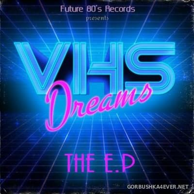 VHS Dreams - The EP [2014]