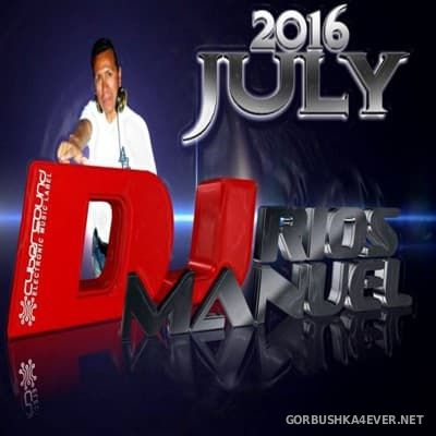 DJ Manuel Rios - Julio Mix 2016