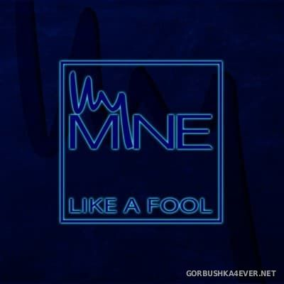 My Mine - Like A Fool [2016]
