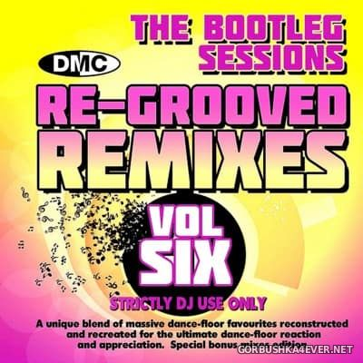 [DMC] Re-Grooved Remixes (The Bootleg Sessions) vol 06 [2016]