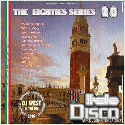 [The Eighties Series] ItaloDisco Mix vol 28 [2016] by DJ West