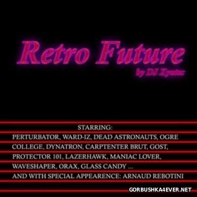 DJ Xyntec - Retro Future Synthwave Mix vol 1 [2016]