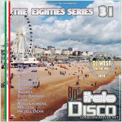 [The Eighties Series] ItaloDisco Mix vol 31 [2016] by DJ West