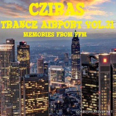 Trance Airport vol 31 (Memories from FFM Mix) [2016] by Cziras