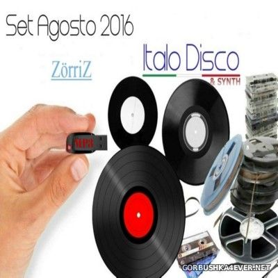 Italo Disco Mix Agosto [2016] by ZorriZ