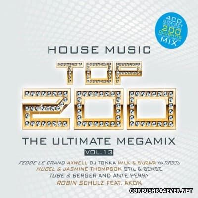 House Music Top 200 - The Ultimate Megamix vol 13 [2016] / 4xCD