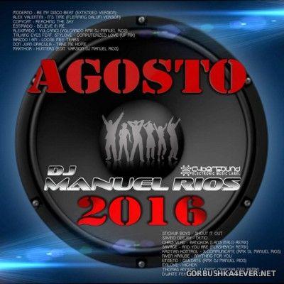DJ Manuel Rios - Agosto Mix 2016