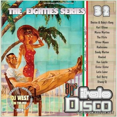 [The Eighties Series] ItaloDisco Mix vol 32 [2016] by DJ West