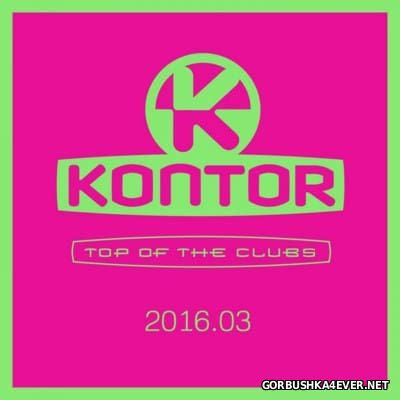 [Kontor] Top Of The Clubs 2016.03