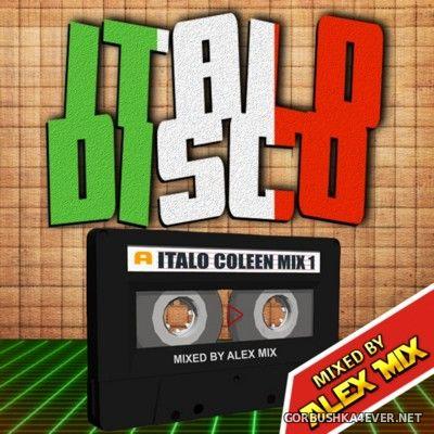 DJ Alex Mix - Italo Coleen Mix 1 [2016]