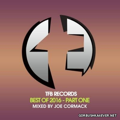 [TFB Records] Best Of 2016 Part I [2016] Mixed by Joe Cormack