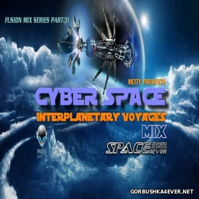 Cyber Space - Fusion Interplanetary Voyages Mix [2016]