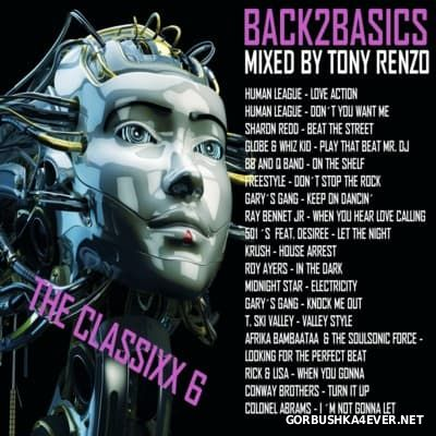 Back2Basics The Classixx Mix vol 06 [2016] by Tony Renzo