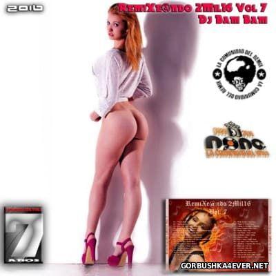 DJ Bam Bam - RemiXe@ndo 2Mil16 volume 7