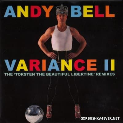 Andy Bell - Variance II - The Torsten the Beautiful Libertine Remixes [2016]