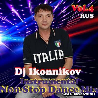 DJ Ikonnikov - Instrumental Non-Stop Dance Mix 4 [2016]
