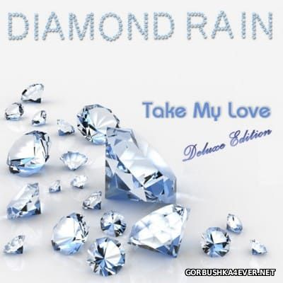 Diamond Rain - Take My Love [2015]