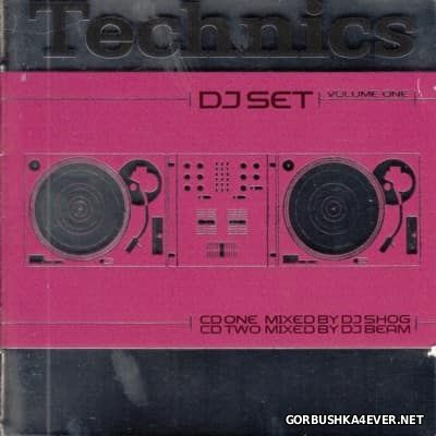 Technics DJ Set Volume 1 [2001] / 2xCD / Mixed by DJ Shog & DJ Beam