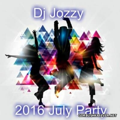 Jozzy DJ - July Party Mix [2016]
