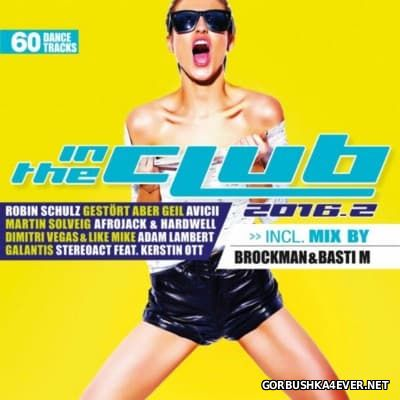In The Club 2016.2 [2016] Mixed by Basti M & Brockman
