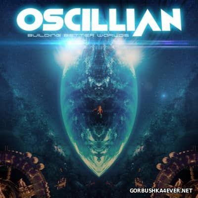 Oscillian - Building Better Worlds [2016]