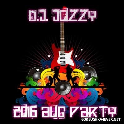 Jozzy DJ - August Party Mix [2016]