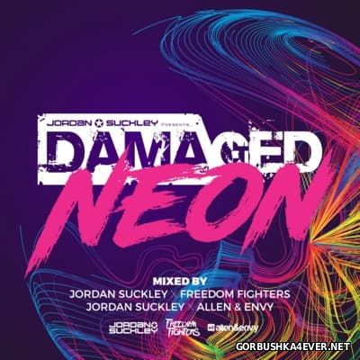 Jordan Suckley presents Damaged Neon [2016]