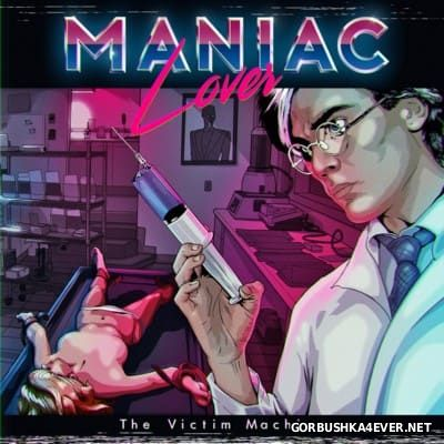 Maniac Lover - The Victim Machine [2015]