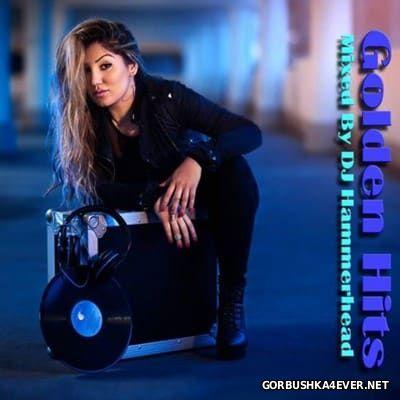 DJ Hammerhead - Golden Hits Mix vol 1 [2016]