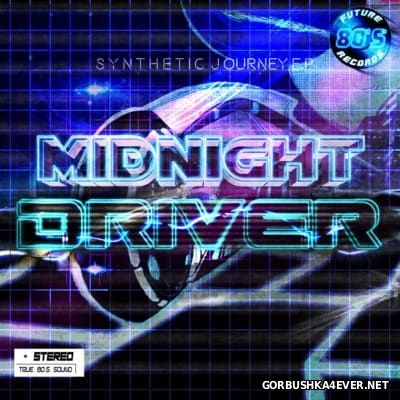 Midnight Driver - Synthetic Journey [2014]